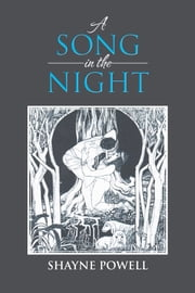 A Song in the Night ebook by Shayne Powell