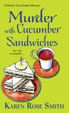 Murder with Cucumber Sandwiches ebook by