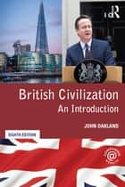 British Civilization - An Introduction 電子書籍 by John Oakland