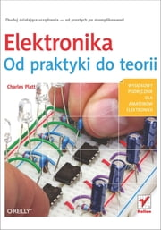 Elektronika. Od praktyki do teorii ebook by Platt