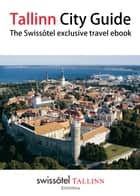 Tallinn City Guide ebook by Bart Westerhout