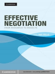 Effective Negotiation - From Research to Results ebook by Ray Fells