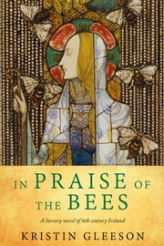 In Praise of the Bees ebook by Kristin Gleeson