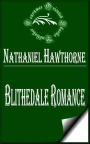 Blithedale Romance ebook by Nathaniel Hawthorne