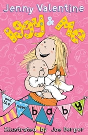 Iggy and Me and the New Baby (Iggy and Me, Book 4) ebook by Jenny Valentine