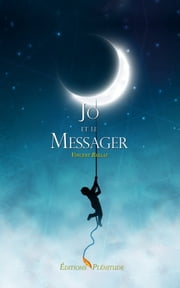 Jo et le Messager ebook by Vincent Bellat