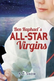 Ben Raphael's All-Star Virgins ebook by K.Z. Snow