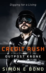 Credit Rush Outpost Krone (Krone Series Book 1) ebook by Simon E Bond