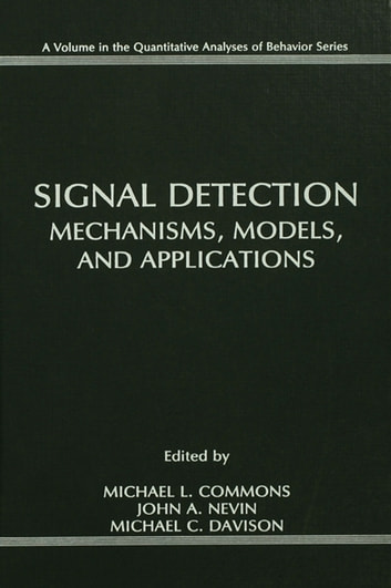 Signal Detection - Mechanisms, Models, and Applications ebook by