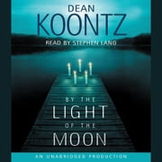 By the Light of the Moon - A Novel audiobook by Dean Koontz