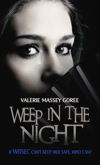 Weep In The Night ebook by Valerie Massey Goree