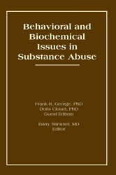 Behavioral and Biochemical Issues in Substance Abuse ebook by Doris Clouet,Frank R George,Barry Stimmel