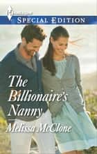 The Billionaire's Nanny ebook by Melissa McClone