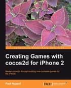 Creating Games with cocos2d for iPhone 2 ebook by Paul Nygard