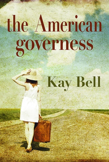 The American Governess ebook by Kay Bell