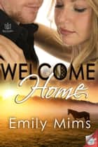 Welcome Home ebook by Emily Mims