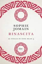 Rinascita - Le stelle di Noss Head 3 ebook by Sophie Jomain