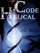 Code Helical: Book 1 ebook by J.C. Bell