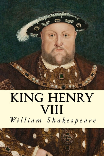 a brief review of william shakespeares henry viii William shakespeare's birthdate is assumed from his baptism on april 25  henry viii (short)  2009 shakespeares sonette (tv movie).