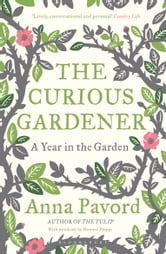 The Curious Gardener ebook by Anna Pavord