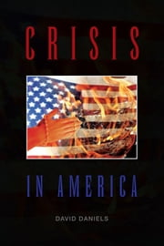 Crisis - In America ebook by David Daniels