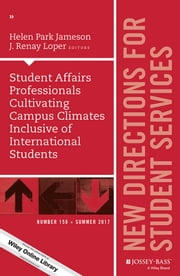 Student Affairs Professionals Cultivating Campus Climates Inclusive of International Students - New Directions for Student Services, Number 158 ebook by Jameson, J. Renay Loper