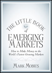 The Little Book of Emerging Markets - How To Make Money in the World's Fastest Growing Markets ebook by Mark Mobius