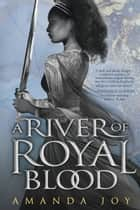 A River of Royal Blood ebook by Amanda Joy