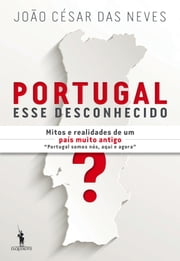 Portugal, Esse Desconhecido ebook by Kobo.Web.Store.Products.Fields.ContributorFieldViewModel