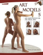 Art Models 5: Life Nude Photos for the Visual Arts ebook by Maureen Johnson,Douglas Johnson