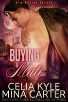 Buying a Mate (BBW Paranormal Shapeshifter Romance) 電子書籍 Celia Kyle, Mina Carter