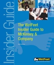 The WetFeet Insider Guide to McKinsey & Company, 2004 edition ebook by Wetfeet