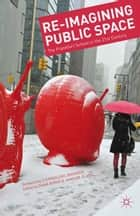 Re-Imagining Public Space ebook by D. Boros,J. Glass