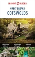 Insight Guides Great Breaks Cotswolds ebook by Insight Guides