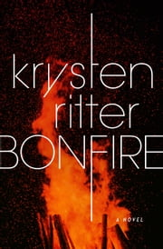 Bonfire - A Novel ebook by Krysten Ritter