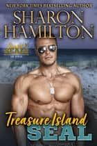 Treasure Island SEAL - Pirate SEAL Rescues His Mermaid ebook by Sharon Hamilton