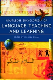 Routledge Encyclopedia of Language Teaching and Learning ebook by Michael Byram