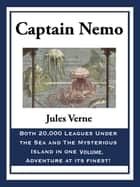 Captain Nemo: 20,000 Leagues Under the Sea and The Mysterious Island ebook by Jules Verne