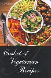 A Casket of Vegetarian Recipes ebook by S. V. Ramani
