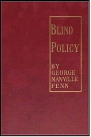 Blind Policy ebook by George Manville Fenn