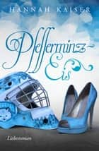 Pfefferminzeis ebook by Hannah Kaiser