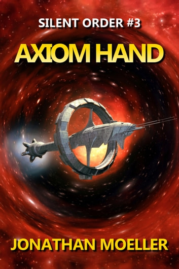 Silent Order: Axiom Hand ebook by Jonathan Moeller
