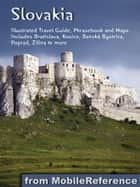 Slovakia: Illustrated Travel Guide, Phrasebook and Maps. ebook by MobileReference