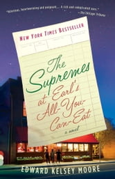 The Supremes at Earl's All-You-Can-Eat ebook by Edward Kelsey Moore
