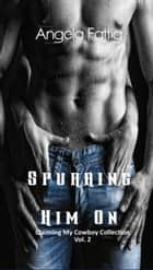 Spurring Him On ebook by Angela Fattig