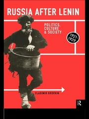 Russia After Lenin - Politics, Culture and Society, 1921-1929 ebook by Vladimir Brovkin