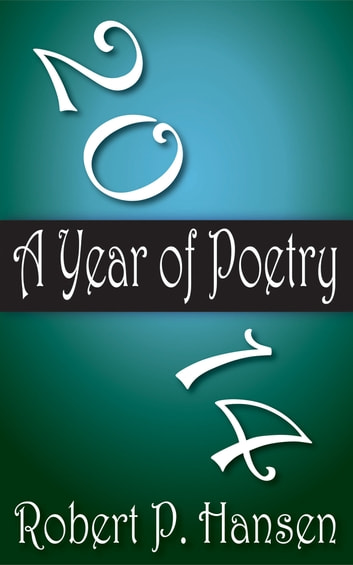 2014: A Year of Poetry ebook by Robert P. Hansen