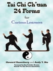 Tai Chi Ch'uan 24 Forms for Curious Learners