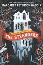 Greystone Secrets #1: The Strangers ebook by Margaret Peterson Haddix, Anne Lambelet