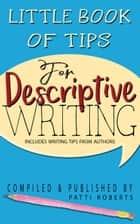 Little Book Of Tips For Descriptive Writing ebook by Patti Roberts
